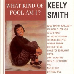 Keely SMITH - What Kind Of...