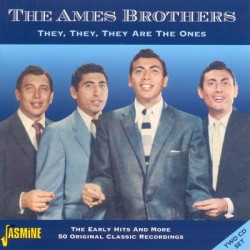 AMES BROTHERS - They They...
