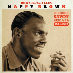 Nappy BROWN – Down In The...