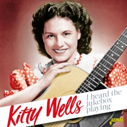 Kitty WELLS - I Heard the...