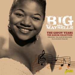 Big MAYBELLE - The Savoy...