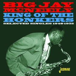 Big Jay McNEELY - King of...
