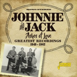 JOHNNIE and JACK - Ashes of...