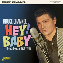 Bruce CHANNEL - Hey! Baby -...