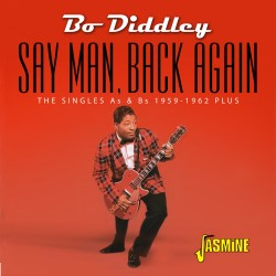 Bo DIDDLEY - Say Man, Back...