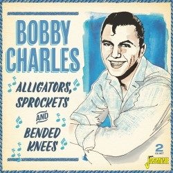 Bobby CHARLES - Alligators,...