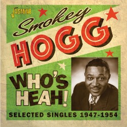 Smokey HOGG - Who's Heah! -...