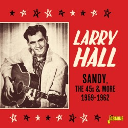 Larry HALL - Sandy, The 45s...