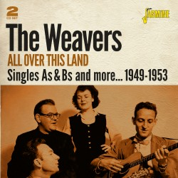 The WEAVERS - All Over This...