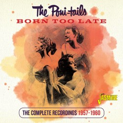 The PONI-TAILS - Born Too...