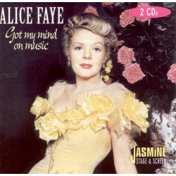 Alice FAYE - Got My Mind On...