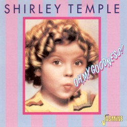 Shirley TEMPLE - Oh, My...