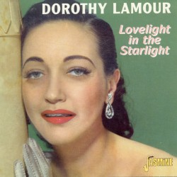 Dorothy LAMOUR - Lovelight...