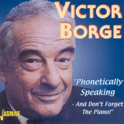 Victor BORGE - Phonetically...