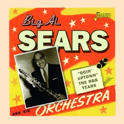 Big Al SEARS - Goin' Uptown...