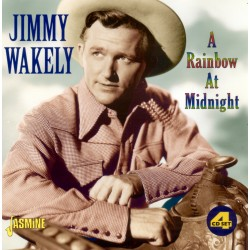 Jimmy WAKELY - A Rainbow At...