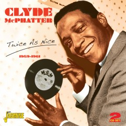 Clyde McPHATTER - Twice As...