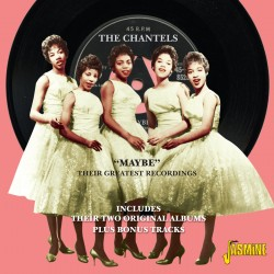 "The CHANTELS - ""Maybe"" -..."
