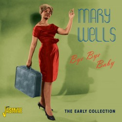 Mary WELLS - Bye Bye Baby -...