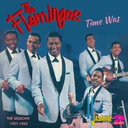 The FLAMINGOS - Time Was -...