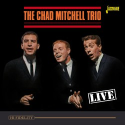 The Chad MITCHELL TRIO - LIVE