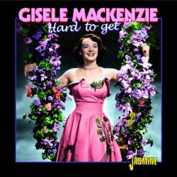 Gisele MACKENZIE - Hard To Get