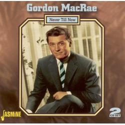 Gordon MacRAE - Never Till Now