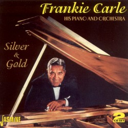 Frankie CARLE - Silver and...