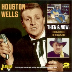 Houston WELLS - Then and...