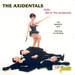 The AXIDENTALS - Hello,...