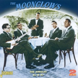 The MOONGLOWS - Most Of All...