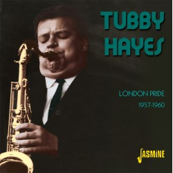 Tubby HAYES - London Pride...
