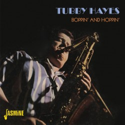 Tubby HAYES - Boppin' and...