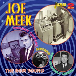 Joe MEEK - The RGM Sound:...