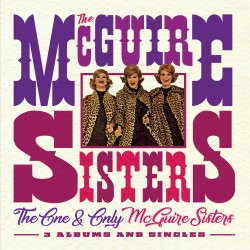 The McGUIRE SISTERS - The...