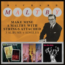 Richard MALTBY - Make Mine...