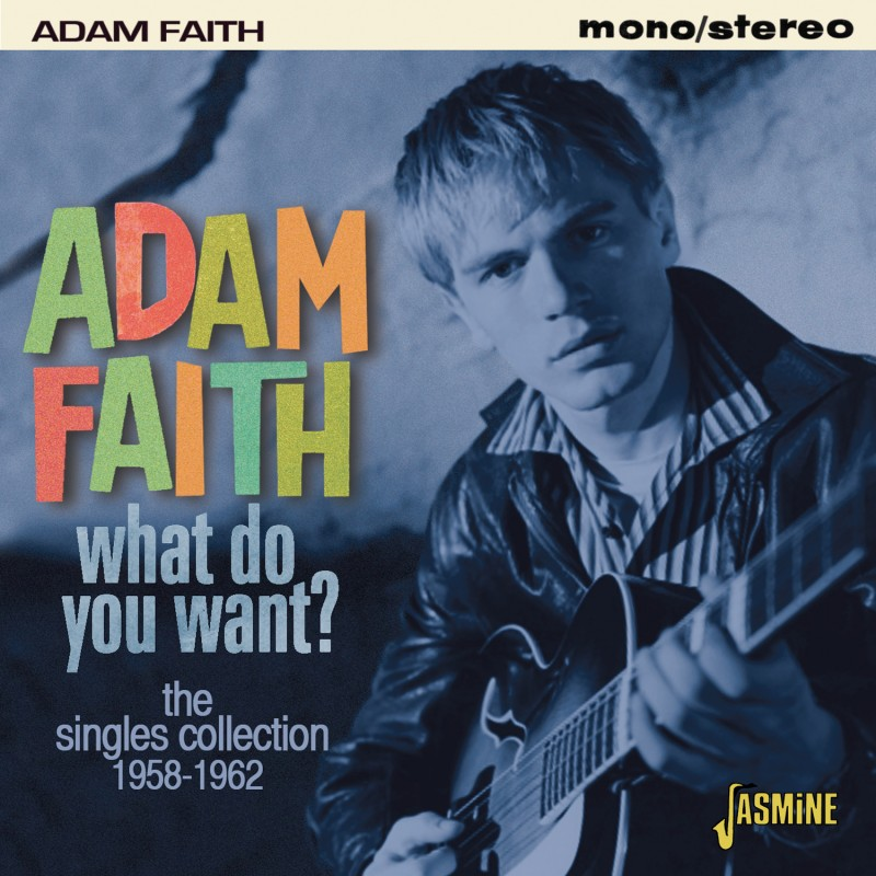 Adam FAITH - What Do You Want? - The Singles Collection 1958-1962