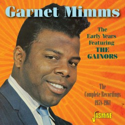 Garnet MIMMS - The Early...