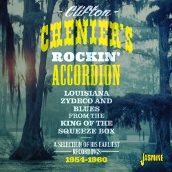 Clifton CHENIER - Rockin'...