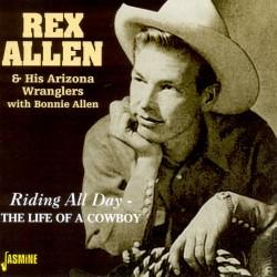Rex ALLEN - Riding All Day...