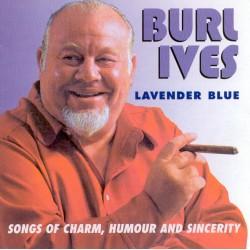 Burl IVES - Lavender Blue -...