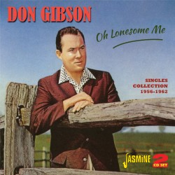 Don GIBSON - Oh Lonesome Me...
