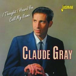 Claude GRAY - I Thought I...