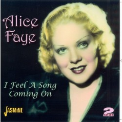 Alice FAYE - I Feel A Song...