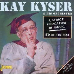 Kay KYSER - A Strict...