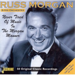 Russ MORGAN - Never Tired...