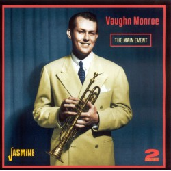 Vaughn MONROE - The Main Event