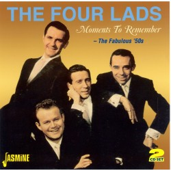 The FOUR LADS - Moments to...
