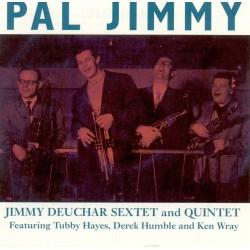 Jimmy DEUCHAR - Pal Jimmy!