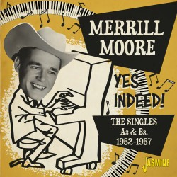 Merrill MOORE - Yes Indeed!...